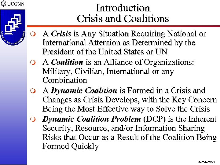 Introduction Crisis and Coalitions m m A Crisis is Any Situation Requiring National or