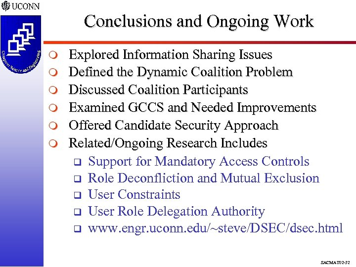 Conclusions and Ongoing Work m m m Explored Information Sharing Issues Defined the Dynamic