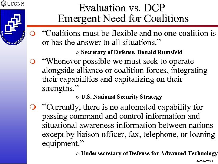 "Evaluation vs. DCP Emergent Need for Coalitions m ""Coalitions must be flexible and no"
