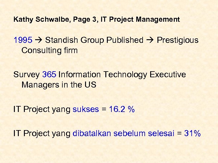 Kathy Schwalbe, Page 3, IT Project Management 1995 Standish Group Published Prestigious Consulting firm
