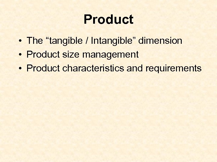"Product • The ""tangible / Intangible"" dimension • Product size management • Product characteristics"