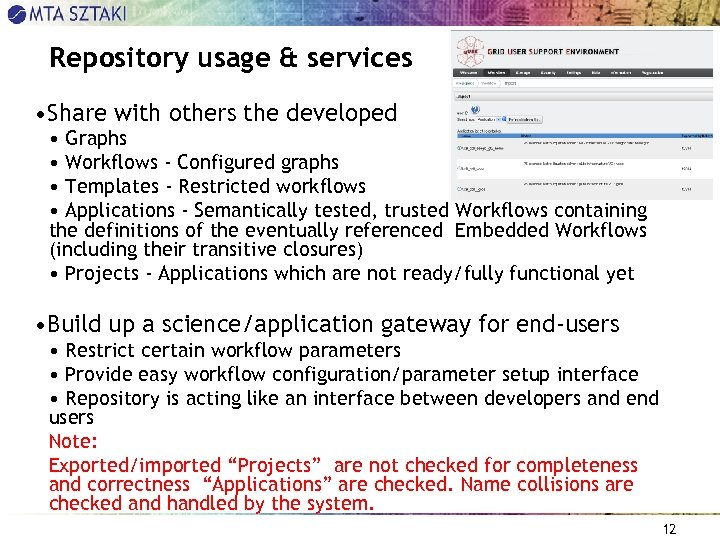 Repository usage & services • Share with others the developed • Graphs • Workflows