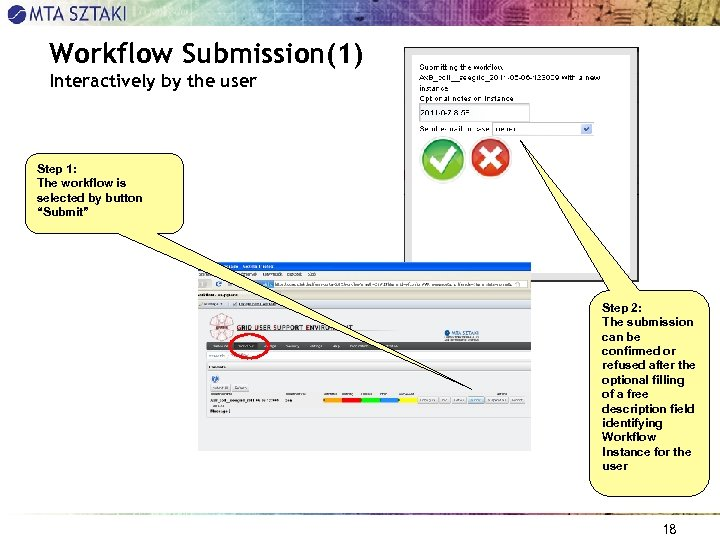 Workflow Submission(1) Interactively by the user Step 1: The workflow is selected by button