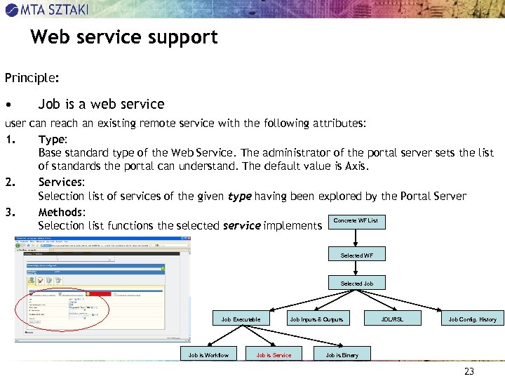 Web service support Principle: • Job is a web service user can reach an