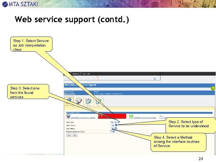 Web service support (contd. ) Step 1. Select Service as Job interpretation class Step