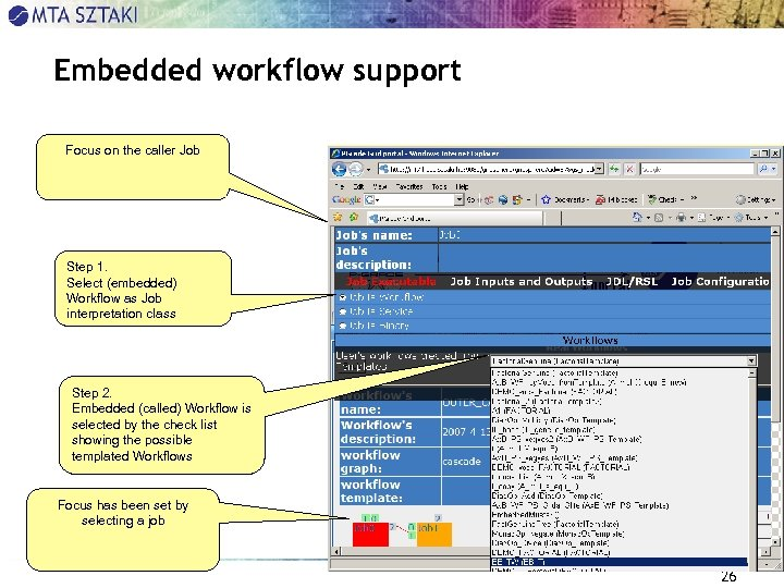 Embedded workflow support Focus on the caller Job Step 1. Select (embedded) Workflow as
