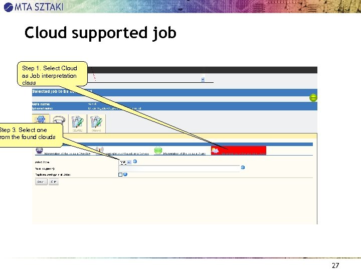 Cloud supported job Step 1. Select Cloud as Job interpretation class Step 3. Select