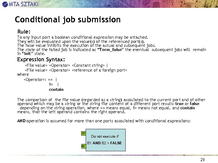 Conditional job submission Rule: To any input port a boolean conditional expression may be