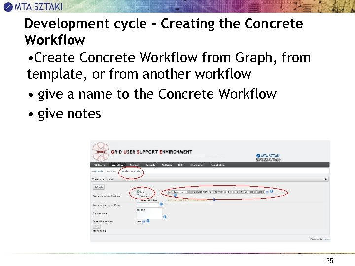 Development cycle – Creating the Concrete Workflow • Create Concrete Workflow from Graph, from