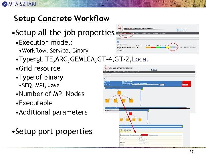 Setup Concrete Workflow • Setup all the job properties • Execution model: • Workflow,