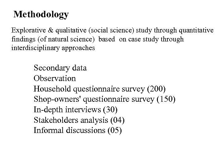 Methodology Explorative & qualitative (social science) study through quantitative findings (of natural science) based