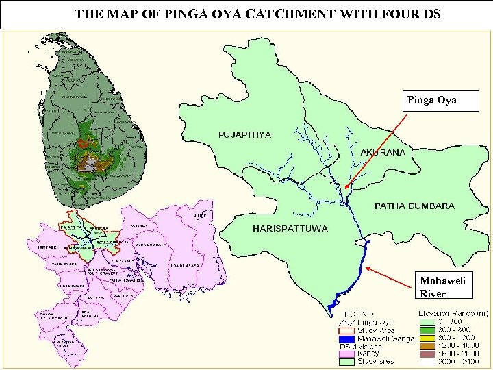 THE MAP OF PINGA OYA CATCHMENT WITH FOUR DS Pinga Oya Mahaweli River