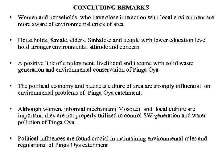 CONCLUDING REMARKS • Women and households who have close interaction with local environment are