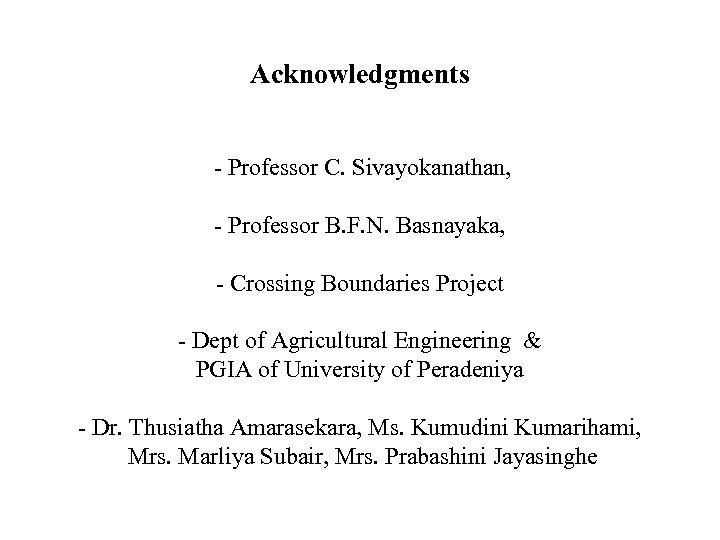 Acknowledgments - Professor C. Sivayokanathan, - Professor B. F. N. Basnayaka, - Crossing Boundaries