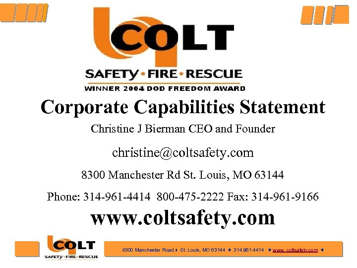 Corporate Capabilities Statement Christine J Bierman CEO and Founder christine@coltsafety. com 8300 Manchester Rd