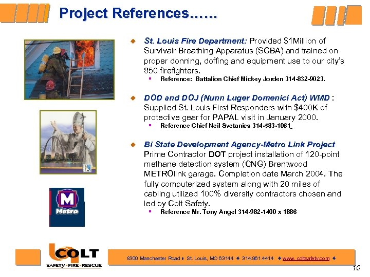 Project References…… ¿ St. Louis Fire Department: Provided $1 Million of Department: Survivair Breathing