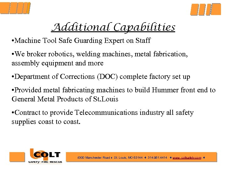 Additional Capabilities • Machine Tool Safe Guarding Expert on Staff • We broker robotics,