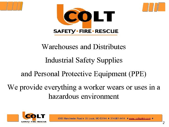 Warehouses and Distributes Industrial Safety Supplies and Personal Protective Equipment (PPE) We provide everything