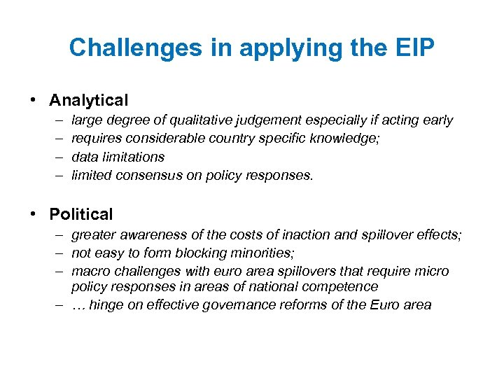 Challenges in applying the EIP • Analytical – – large degree of qualitative judgement
