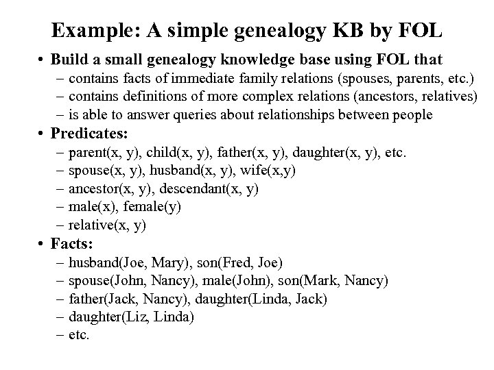 Example: A simple genealogy KB by FOL • Build a small genealogy knowledge base