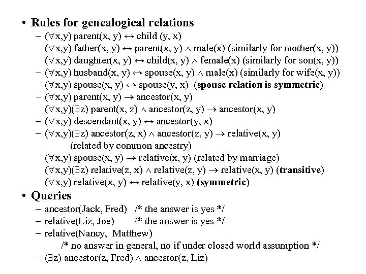 • Rules for genealogical relations – ( x, y) parent(x, y) ↔ child