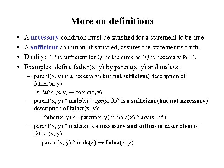 More on definitions • • A necessary condition must be satisfied for a statement