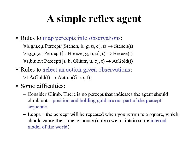 A simple reflex agent • Rules to map percepts into observations: b, g, u,
