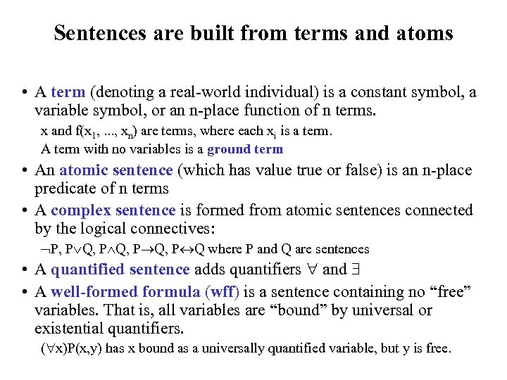 Sentences are built from terms and atoms • A term (denoting a real-world individual)