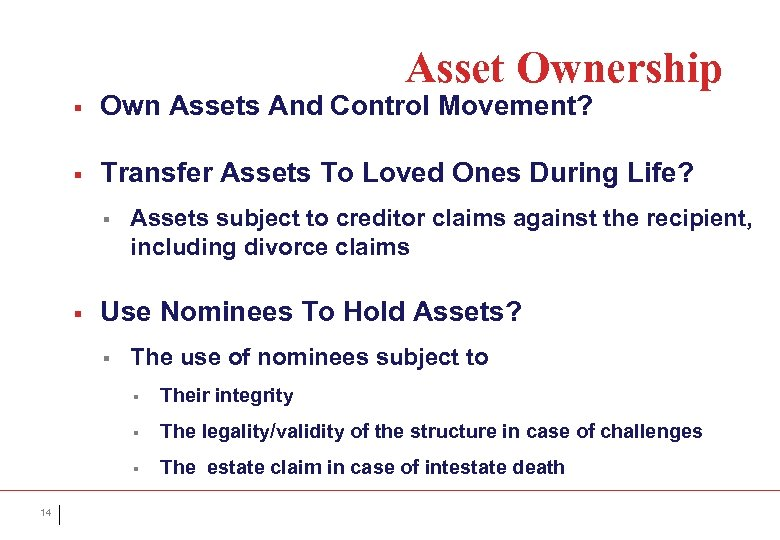 Asset Ownership § Own Assets And Control Movement? § Transfer Assets To Loved Ones