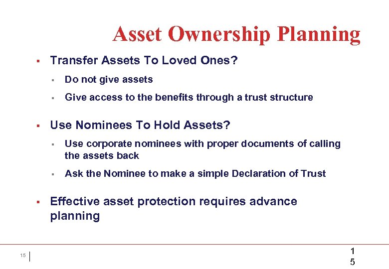 Asset Ownership Planning § Transfer Assets To Loved Ones? § § § Do not