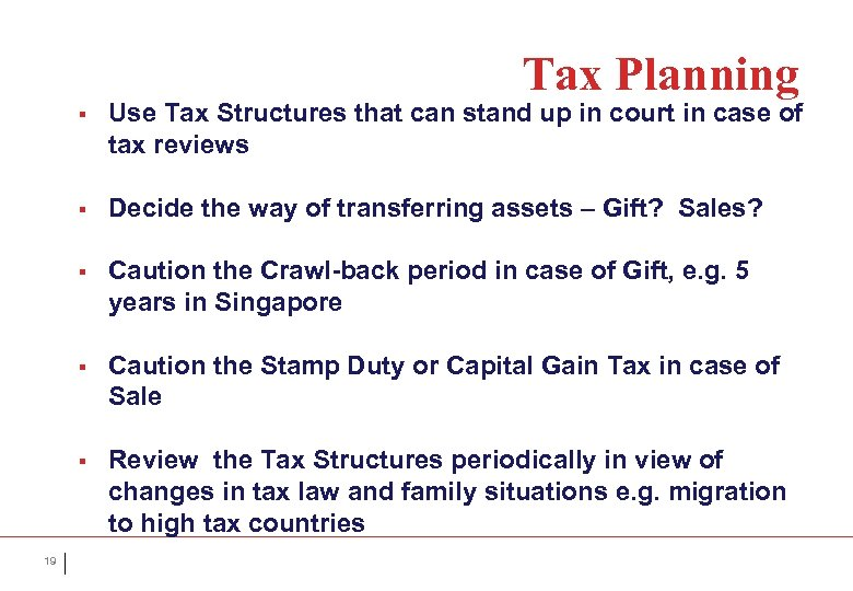 Tax Planning § § Decide the way of transferring assets – Gift? Sales? §