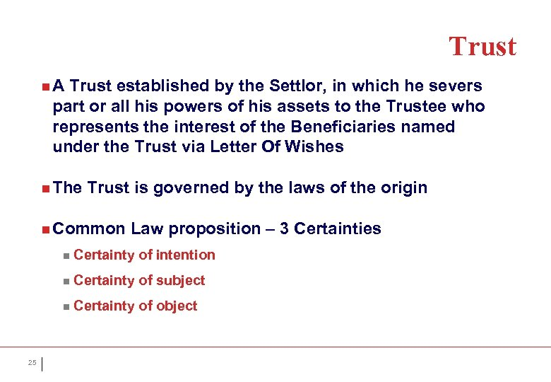 Trust n. A Trust established by the Settlor, in which he severs part or