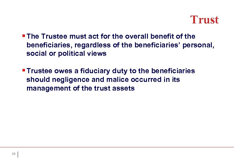 Trust § The Trustee must act for the overall benefit of the beneficiaries, regardless
