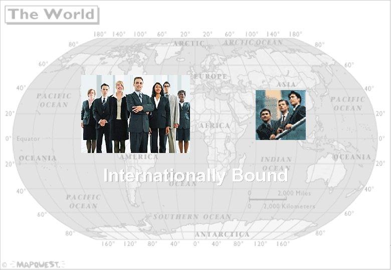Internationally Bound 7
