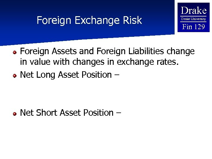 Foreign Exchange Risk Drake University Fin 129 Foreign Assets and Foreign Liabilities change in