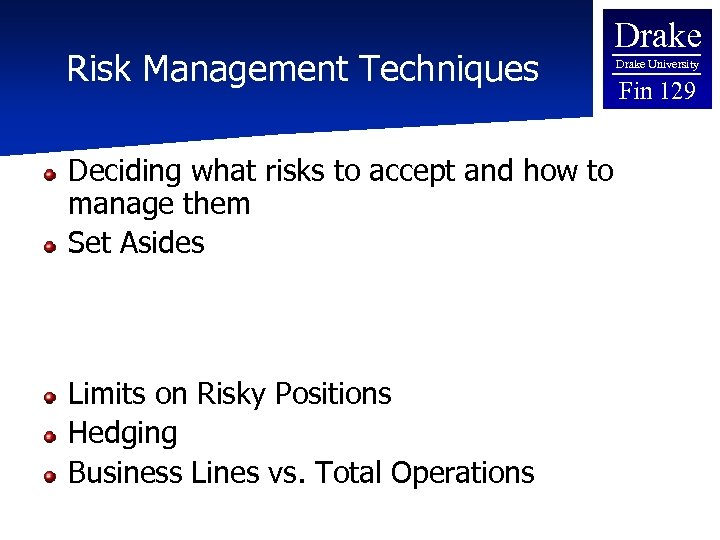 Risk Management Techniques Drake Deciding what risks to accept and how to manage them