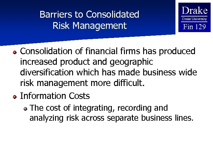 Barriers to Consolidated Risk Management Drake University Fin 129 Consolidation of financial firms has