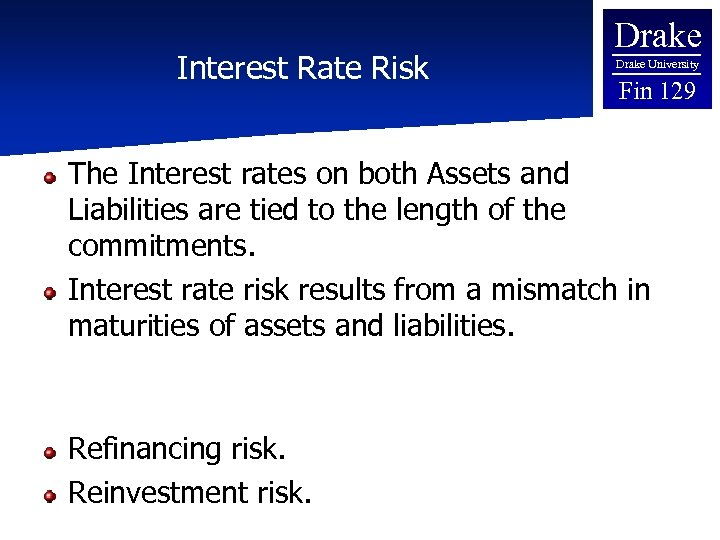 Interest Rate Risk Drake University Fin 129 The Interest rates on both Assets and