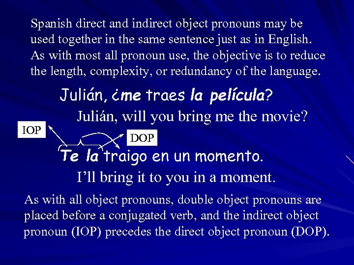 Spanish direct and indirect object pronouns may be used together in the same sentence