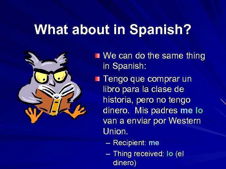 What about in Spanish? We can do the same thing in Spanish: Tengo que