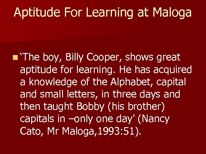 Aptitude For Learning at Maloga n 'The boy, Billy Cooper, shows great aptitude for