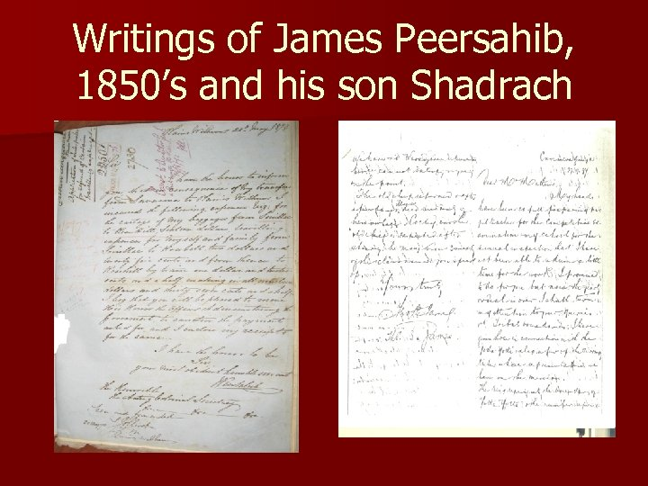 Writings of James Peersahib, 1850's and his son Shadrach