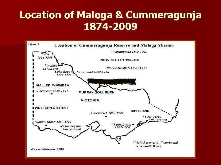 Location of Maloga & Cummeragunja 1874 -2009