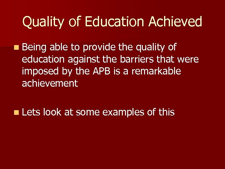 Quality of Education Achieved n Being able to provide the quality of education against