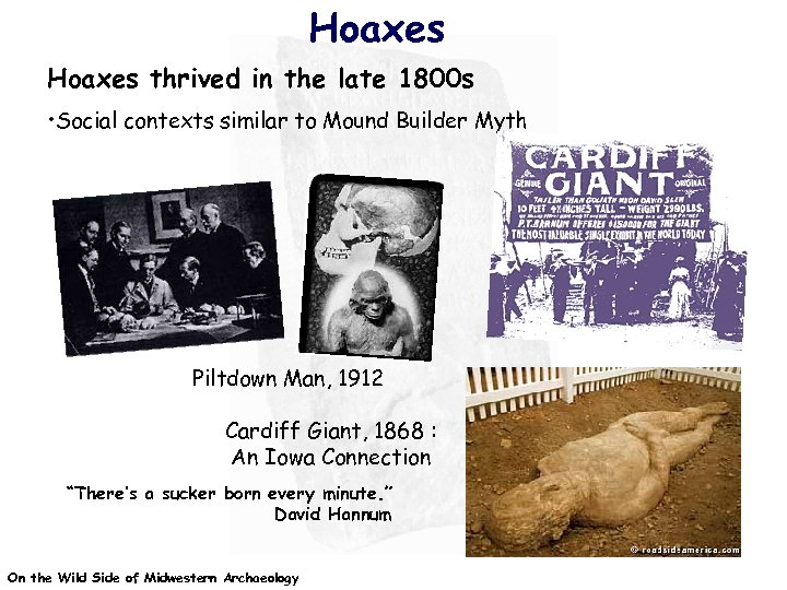 Hoaxes thrived in the late 1800 s • Social contexts similar to Mound Builder