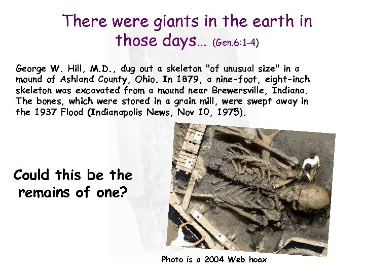There were giants in the earth in those days… (Gen. 6: 1 -4) George
