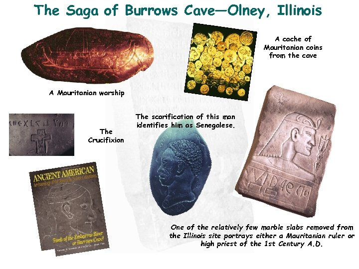 The Saga of Burrows Cave―Olney, Illinois A cache of Mauritanian coins from the cave