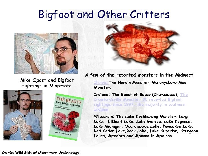 Bigfoot and Other Critters Mike Quast and Bigfoot sightings in Minnesota A few of