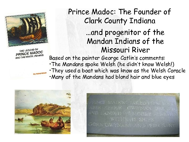 Prince Madoc: The Founder of Clark County Indiana …and progenitor of the Mandan Indians