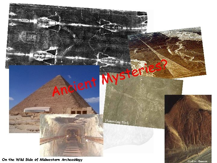 ys nt M e nci A On the Wild Side of Midwestern Archaeology es?